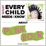img - for What Every Child Needs To Know About Punk Rock book / textbook / text book