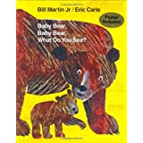 Baby Bear, Baby Bear, What Do You See? (Brown Bear and Friends) ~ Bill Martin