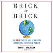 Brick by Brick: How LEGO Rewrote the Rules of Innovation and Conquered the Global Toy Industry | [David Robertson, Bill Breen]