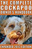 The Complete Cockapoo Owners Handbook: Expanded Edition
