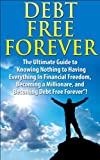img - for Debt Free Forever: The Ultimate Guide to