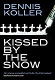 Kissed By The Snow: A Rob Kincaid Thriller (A Rob Kincaid Novel Book 1)