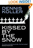 Kissed By The Snow: A Rob Kincaid Thriller (A Rob Kincaid Novel Book 1)