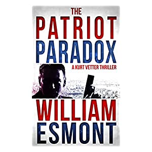 The Patriot Paradox: An International Conspiracy Thriller (The Reluctant Hero Book 1)