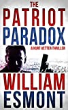 img - for The Patriot Paradox: A Kurt Vetter CIA Spy Thriller (The Kurt Vetter Trilogy Book 1) book / textbook / text book