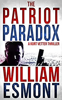 The Patriot Paradox: An International Conspiracy Thriller Novel by William Esmont ebook deal