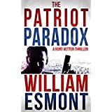 The Patriot Paradox: An International Spy Thriller (Reluctant Hero Book 1) ~ William Esmont