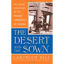 The Desert and the Sown: The Syrian Adventures of the Female Lawrence of Arabia Paperback