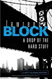 img - for by Block, Lawrence A Drop of the Hard Stuff (Matthew Scudder) (2012) Paperback book / textbook / text book