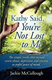 img - for Kathy Said, You're Not Lost to Me book / textbook / text book