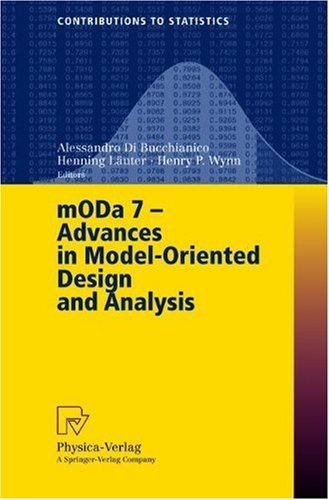 mODa+7+-+Advances+in+Model-Oriented+Design+and+Analysis%3A+Proceedings+of+the+7th+International+Workshop+on+Model-Oriented+Design+and+Analysis+held+in+Heeze%2C+The+Netherlands%2C+June+14-18%2C+2004