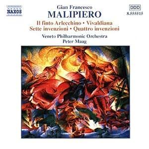 Malipiero: 7 Invenzioni / 4 Invenzioni / Il finto Arlecchino / Vivaldiana