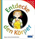 Entdecke den Körper: Meyers kleine Kinderbibliothek