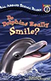 Do Dolphins Really Smile?: Station Stop 2 (All Aboard Science Reader)