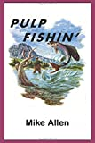 img - for Pulp Fishin' book / textbook / text book