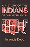 img - for A History of the Indians of the United States (The Civilization of the American Indian Series) book / textbook / text book
