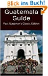 Guatemala Guide: Paul Glassman's Clas...