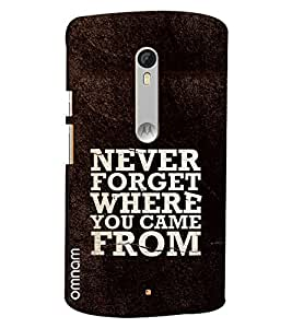 Omnam Beautiful Quote Never Forget Where You Come From Printed Designer Back Cover Case For Moto X Style