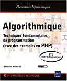 Algorithmique - Techniques fondamentales de programmation (avec des exemples en PHP) - BTS - DUT informatique