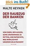 Der Raubzug der Banken: Von einem, de...