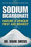 Sodium Bicarbonate: Natures Unique First Aid Remedy