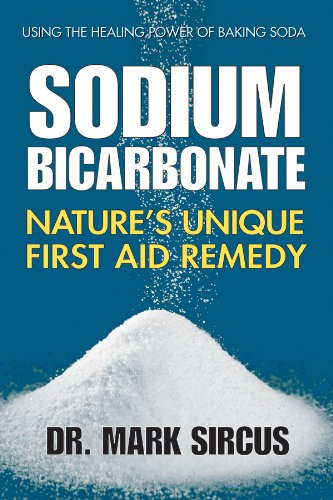 Download Sodium Bicarbonate: Nature's Unique First Aid Remedy