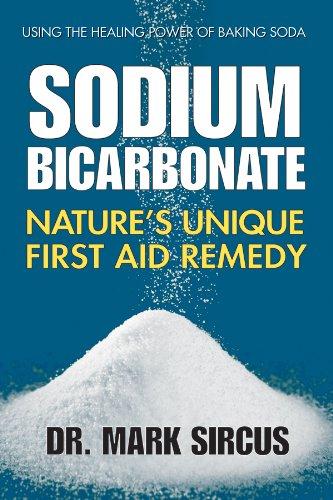 Download Sodium Bicarbonate: Nature's Unique First Aid Remedy
