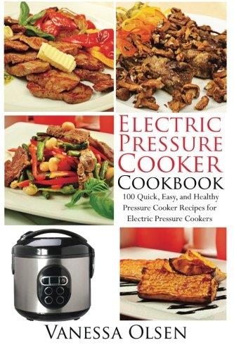 Electric Pressure Cooker Cookbooks ~ Electric pressure cooker cookbook quick easy healthy