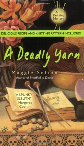 A Deadly Yarn (Knitting Mysteries, No. 3)