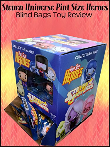 Review: Steven Universe Pint Size Heroes Blind Bags Toy Review