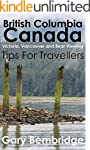 British Columbia Canada. Tips For Tra...