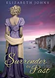 Surrender the Past: Historical Regency Romance (Loring-Abbott Series Book 1)