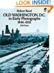 Old Washington, D.C. in Early Photogr...