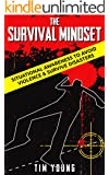 The Survival Mindset: Situational Awareness to Avoid Violence & Survive Disasters