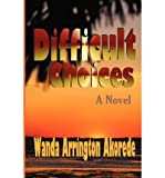 img - for [ DIFFICULT CHOICES: THE SECOND BOOK IN THE OTHER WIFE TRILOGY ] By Akorede, Wanda Arrington ( Author) 2005 [ Paperback ] book / textbook / text book