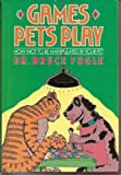 Games Pets Play (067080892X) by Fogle, Bruce
