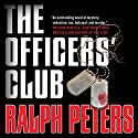 The Officers' Club Audiobook by Ralph Peters Narrated by Victor Bevine
