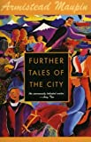 Further Tales of the City (0060924926) by Maupin, Armistead