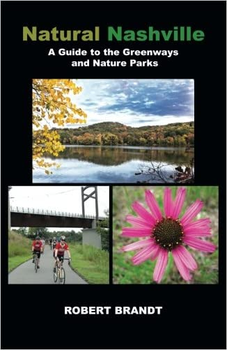 Natural Nashville: A Guide to the Greenways and Nature Parks
