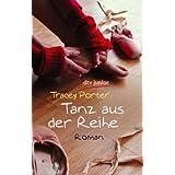 """Tanz aus der Reihe: Romanvon """"Tracey Porter"""""""