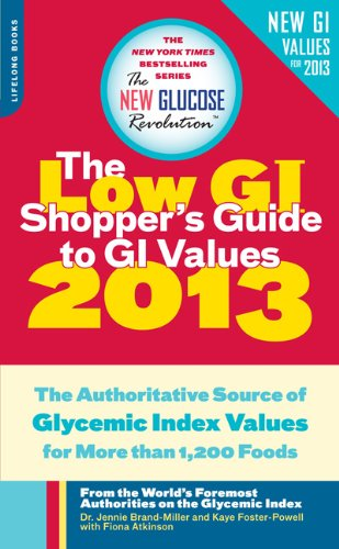 The Low GI Shopper's Guide to GI Values 2013: The Authoritative Source of Glycemic Index Values for More than 1,200 Food