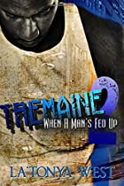 Tremaine 2: (When A Man's Fed Up)