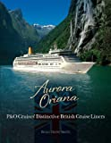Brian David Smith Aurora & Oriana: P&O Cruises' Distinctive British Liners