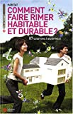 Comment faire rimer habitable et durable ? : 87 questions � Didier Roux
