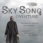 Sky Song: Overture: Sky Song, Book 1 | Meg Merriet