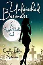 Unfinished Business An Angela Panther Novel (A Chick-lit Paranormal book) (The Angela Panther Series)