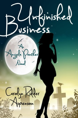 Book: Unfinished Business - An Angela Panther Novel by Carolyn Ridder Aspenson