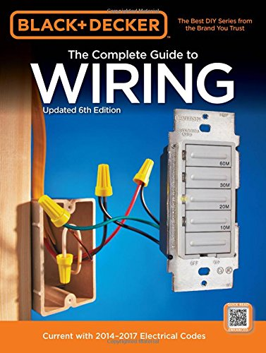 Black & Decker The Complete Guide to Wiring, Updated 6th Edition: Current with 2014-2017 Electrical Codes (Black & Decker Complete Guide) (Black And Decker Guide To compare prices)