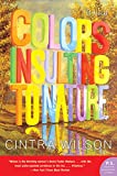 Colors Insulting To Nature: A Novel
