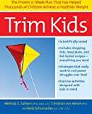 img - for Trim Kids: The Proven 12-Week Plan That Has Helped Thousands of Children Achieve a Healthier Weight book / textbook / text book
